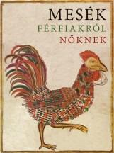 MESÉK FÉRFIAKRÓL NŐKNEK - Ekönyv - MAGVETŐ KÖNYVKIADÓ KFT