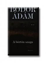 A BÖRTÖN SZAGA - ÚJ BORÍTÓ - Ekönyv - BODOR ÁDÁM