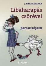 Libaharapás csőrével - Ekönyv - J. Simon Aranka