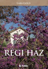 Régi ház - Ekönyv - Lara Gold