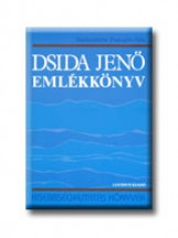 DSIDA JENŐ EMLÉKKÖNYV - Ekönyv - LUCIDUS KIADÓ