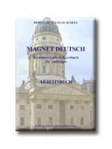 MAGNET DEUTSCH 1. - ARBEITSBUCH - Ekönyv - HORVÁTHNÉ LOVAS MÁRTA