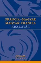 FRANCIA-MAGYAR, MAGYAR-FRANCIA KISSZÓTÁR - Ekönyv - GRIMM KÖNYVKIADÓ KFT.