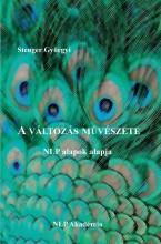 A változás művészete - NLP alapok alapja - Ebook - Stenger Györgyi