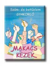 SZÁM- ÉS BETŰELEM GYAKORLÓ - MAKACS KEZEK - - Ekönyv - DINASZTIA TANKÖNYVKIADÓ KFT.