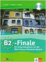 B2-FINALE - KÖZÉPFOKÚ NÉMET NYELVVIZSGAELŐK.+ CD - - Ekönyv - CSÖRGŐ Z. - MALYÁTA E. - TAMÁSI A.