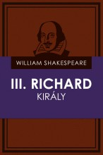 III. Richard király - Ekönyv - William Shakespeare