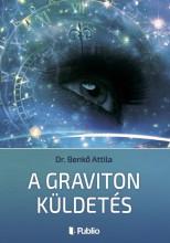 A Graviton Küldetés - Ekönyv - Dr. Benkő Attila