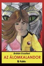 Az álomkalandor - Ekönyv - Brátán Erzsébet