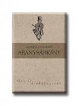 ARANYSÁRKÁNY - OSIRIS DIÁK KÖNYVTÁR- - Ekönyv - KOSZTOLÁNYI DEZSŐ