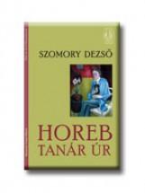 HOREB TANÁR ÚR - Ebook - SZOMORY DEZSŐ