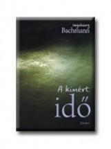 A KIMÉRT IDŐ - Ekönyv - BACHMANN, INGEBORG