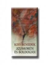 SZOMORÚN ÉS BOLDOGAN - Ekönyv - KISS BENEDEK