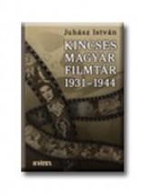 KINCSES MAGYAR FILMTÁR(1933-1941) - Ekönyv - JUHÁSZ ISTVÁN