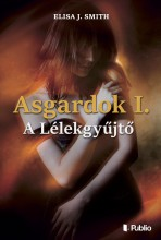 Asgardok 1. - A Lélekgyűjtő - Ebook - Elisa J. Smith