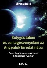 Bolygóutakon és csillagösvényeken az Angyalok Birodalmába - Ekönyv - Sörös László