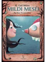 Mildi meséi - Ekönyv - ifj. Gaál Mózes