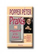 PRAXIS AVAGY ANGYALOK A TŰ FOKÁN - Ekönyv - POPPER PÉTER