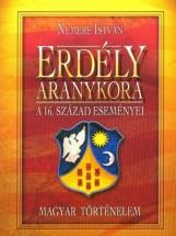 Erdély aranykora - Ebook - Nemere István