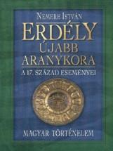 Erdély újabb aranykora - Ekönyv - Nemere István