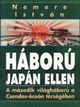 Háború Japán ellen. A második világháború a Csendes-óceán térségében - Ekönyv - Nemere István