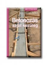 BETONOZÁS SAJÁT KEZŰLEG - MESTERMUNKA - - Ekönyv - HÁJEK, VÁCLAV