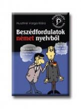 BESZÉDFORDULATOK NÉMET NYELVBŐL - MINDENTUDÁS ZSEBKÖNYVEK - - Ekönyv - HUSZTINÉ VARGA KLÁRA
