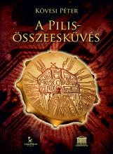 A Pilis-összesküvés - Ebook - Kövesi Péter
