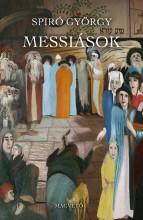 MESSIÁSOK (HŐSÉG) - Ekönyv - SPIRÓ GYÖRGY