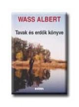 TAVAK ÉS ERDŐK KÖNYVE - FŰZÖTT - - Ekönyv - WASS ALBERT
