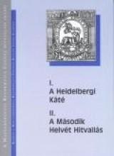 A HEIDELBERGI KÁTÉ - A MÁSODIK HELVÉT HITVALLÁS - Ebook - KÁLVIN KIADÓ