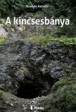A kincsesbánya - Ebook - Szende Katalin