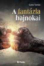 A fantázia bajnokai - Ekönyv - Guba Tamás
