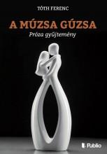 A múzsa gúzsa - Ebook - Tóth Ferenc