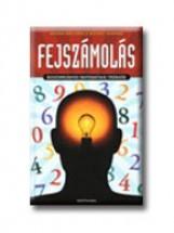 FEJSZÁMOLÁS - BOSZORKÁNYOS MATEMATIKAI TRÜKKÖK - - Ekönyv - BENJAMIN, ARTHUR-SHERMER, MICHAEL