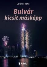Bulvár kicsit másképp - Ekönyv - Lakatos Ilona
