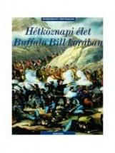 HÉTKÖZNAPI ÉLET BUFFALO BILL KORÁBAN - Ekönyv - CORVINA KIADÓ