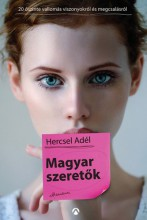 Magyar szeretők - Húsz őszinte vallomás megcsalásról és viszonyokról - Ekönyv - Hercsel Adél