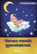 Verses mesék gyerekeknek - Ekönyv - Musztrai Anikó