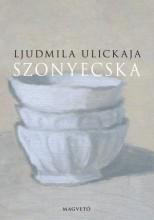Szonyecska - Ekönyv - Ljudmila Ulickaja