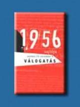 1956 SAJTÓJA - VÁLOGATÁS - OKTÓBER 23.-NOVEMBER 4. - (AKCIÓS) - Ekönyv - GEOPEN KIADÓ