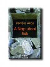 A NAP UTCAI FIÚK - Ebook - KERTÉSZ ÁKOS