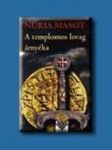 A TEMPLOMOS LOVAG ÁRNYÉKA - - Ekönyv - MASOT, NÚRIA