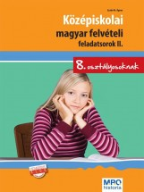 KÖZÉPISKOLAI MAGYAR FELVÉTELI FELADATSOROK II. - 8. OSZT. - Ekönyv - SZABÓ ÁGNES