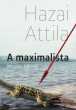 A maximalista (és más írások) - Ekönyv - Hazai Attila
