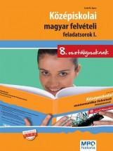 KÖZÉPISKOLAI MAGYAR FELVÉTELI FELADATSOROK I. - 8. OSZT. - Ekönyv - SZABÓ ÁGNES