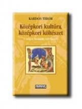 KÖZÉPKORI KULTÚRA, KÖZÉPKORI KÖLTÉSZET - Ekönyv - KARDOS TIBOR