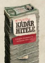 Kádár hitele  - Ebook - Mong Attila