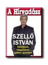 A HÍRVADÁSZ - - Ekönyv - SZELLŐ ISTVÁN