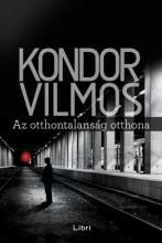 Az otthontalanság otthona - Ekönyv - Kondor Vilmos